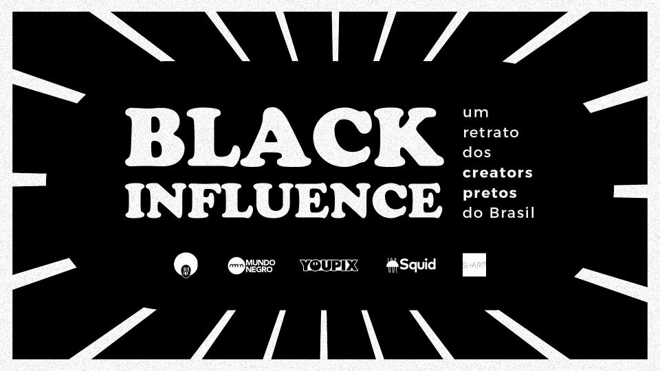 Pesquisa: Black Influence - Um retrato dos creators pretos do Brasil
