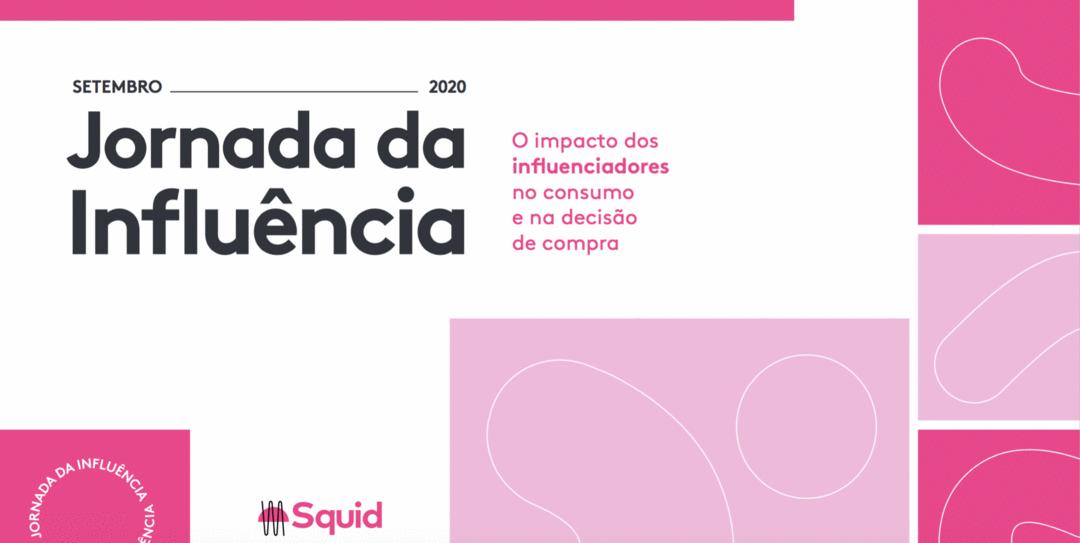 Squid apresenta: Jornada da Influência