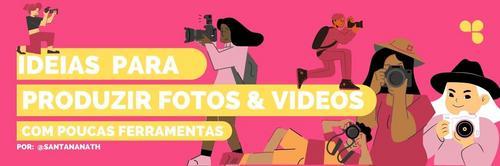 Ideias práticas de produção de fotos e vídeos mesmo quando as ferramentas não são acessíveis.
