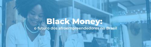 Black Money: o futuro dos afroempreendedores no Brasil
